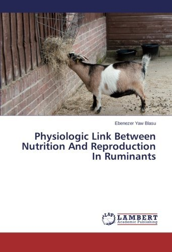 Physiologic Link Between Nutrition And Reproduction In Ruminants by Ebenezer Yaw Blasu (2014-02-28) par Ebenezer Yaw Blasu