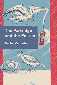 The Partridge and the Pelican by [Crowther, Rachel]