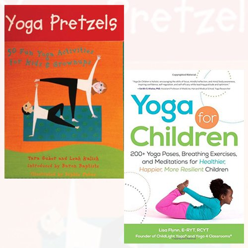 Yoga for Children and Yoga Pretzels[Cards] 2 Books Bundle Collection (200+ Yoga Poses, Breathing Exercises, and Meditations for Healthier, Happier, More Resilient Children,50 Fun Yoga Activities for Kids and Grownups (Yoga Cards))