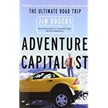 Adventure Capitalist: The Ultimate Road Trip by Jim Rogers (2004-12-07)