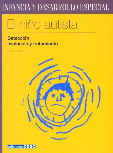 El Nino Autista / the Autistic Child: Deteccion, Evolucion, Y Tratamiento / Detection, Development and Treatment
