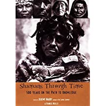 Shamans Through Time by Jeremy Narby (2004-09-09)
