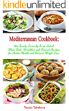 Mediterranean Cookbook: 120 Family-Friendly Soup, Salad, Main Dish, Breakfast and Dessert Recipes for Better Health and Natural Weight Loss (Free Bonus Gift) (Mediterranean Diet Book for Beginners)