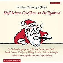 Bloß keinen Grießbrei an Heiligabend: Ein Weihnachtsgelage: 2 CDs
