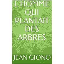L HOMME QUI PLANTAIT DES ARBRES (French Edition)