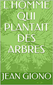 L HOMME QUI PLANTAIT DES ARBRES par [GIONO, JEAN]