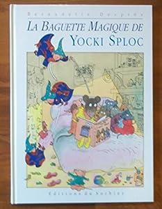 """Afficher """"La Baguette magique de Yocki Sploc"""""""