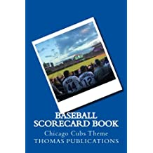 Baseball Scorecard Book: Chicago Cubs Theme