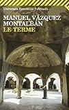 Le terme (Le indagini di Pepe Carvalho Vol. 8) by Feltrinelli Editore