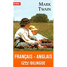 Bilingue français-anglais : Le long du Mississippi - Along the Mississippi (BILINGUES) (French Edition)