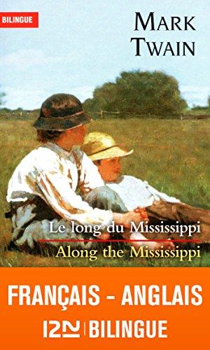 Bilingue franais-anglais : Le long du Mississippi - Along the Mississippi