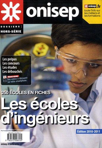 Les écoles d'ingénieurs : 250 écoles en fiches