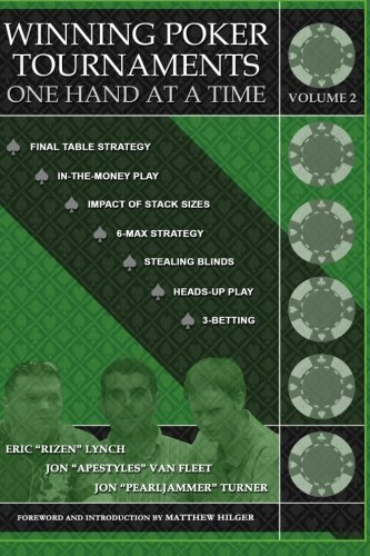 Winning Poker Tournaments One Hand at a Time Volume II by Jon 'Pearljammer' Turner (2010-02-20)