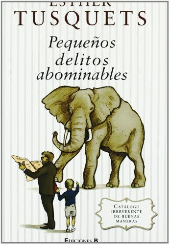 PEQUEÑOS DELITOS ABOMINABLES: CATALOGO DE BUENAS MANERAS (No ficción) por Esther Tusquets