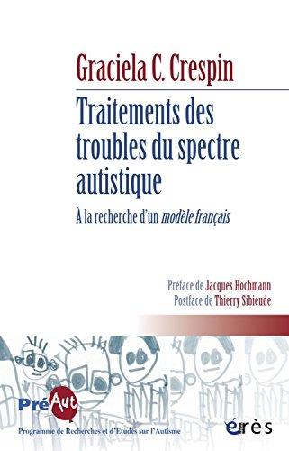 Traitements des troubles du spectre autistique (Préaut) par Graciela C. CRESPIN