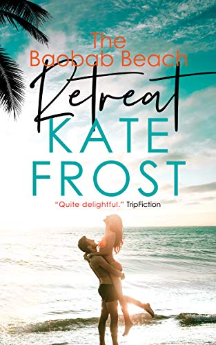 The Baobab Beach Retreat: (A Romantic Escape Book 1) by Kate Frost