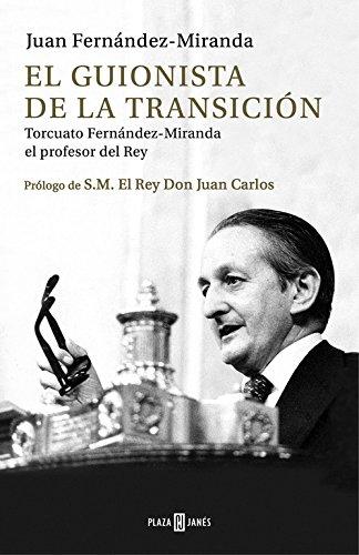 Descargar Libro El Guionista De La Transición (OBRAS DIVERSAS) de Juan Fernández-Miranda