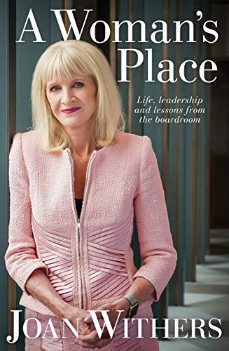 A Woman's Place: Life, leadership and lessons from the boardroom (English Edition)