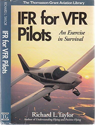 Ifr for Vfr Pilots: An Exercise in Survival (Thomasson-Grant Aviation Library)