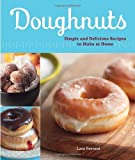 Doughnuts: Simple and Delicious Recipes to Make at Home by Ferroni, Lara (2010) Paperback