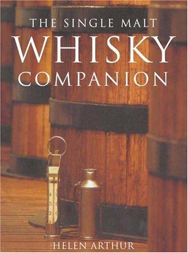 The Single Malt Whisky Companion by Helen Arthur (2005-07-05) -