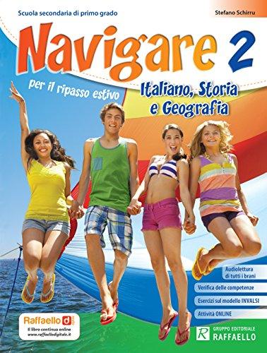 Navigare. Italiano, storia, geografia. Per la Scuola media: 2