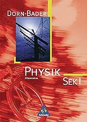 Physik - Sekundarstufe I - Neubearbeitung: Dorn / Bader Physik SI - Ausgabe 2001 Bremen, Hamburg, Niedersachsen, Nordrhein-Westfalen, Rheinland-Pfalz, Saarland: Schülerband SEK I
