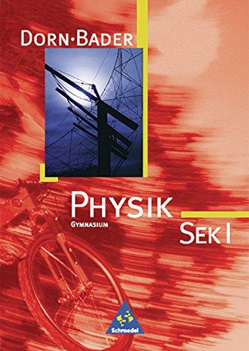 Preisvergleich Produktbild Dorn / Bader Physik SI - Ausgabe 2001 Bremen, Hamburg, Niedersachsen, Nordrhein-Westfalen, Rheinland-Pfalz, Saarland: Schülerband SEK I