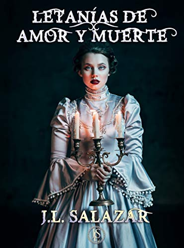 LETANÍAS DE AMOR Y MUERTE (ROMANCE PARANORMAL)