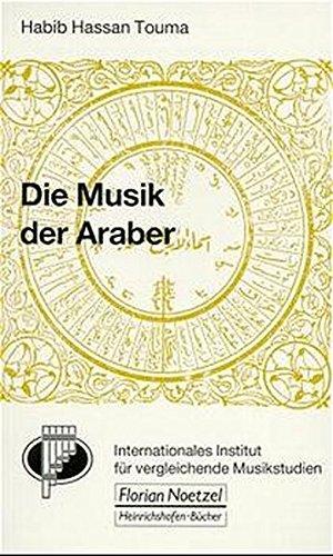 Die Musik der Araber (Taschenbücher zur Musikwissenschaft)