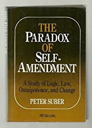 The Paradox of Self-Amendment: A Study of Logic, Law, Omnipotence, and Change