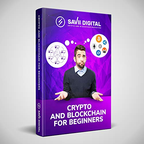 Crypto and Blockchain for Beginners: The Ultimate Beginner's Guide to Cryptocurrency and Blockchain for Beginners (English Edition)