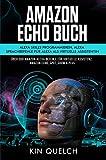 Amazon Echo Buch um Alexa skills zu programmieren und Alexa Sprachbefehle. Alexa als virtuelle Assistentin: Über 300 Amazon Alexa Befehle für virtuelle ... Amazon echo Spot Show & Plus & Fire TV
