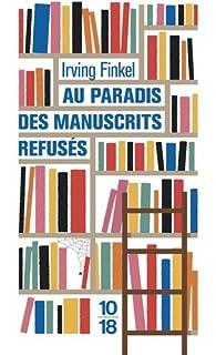 Au paradis des manuscrits refusés par Irving Finkel