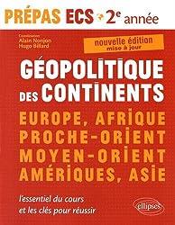 Géopolitique des Continents Europe Afrique Proche-Orient Moyen-Orient Ameriques Asie ECS2 2e Année
