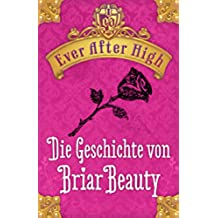 Ever After high - Die Geschichte von Briar Beauty: Kostenlose Leseprobe: (German Edition)