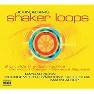 Adams: Shaker Loops / Wound Dresser / Short Ride in A Fast Machine