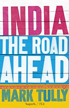 India: the road ahead von [Tully, Mark]