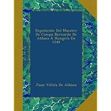 Expedición Del Maestre De Campo Bernardo De Aldana À Hungría En 1548