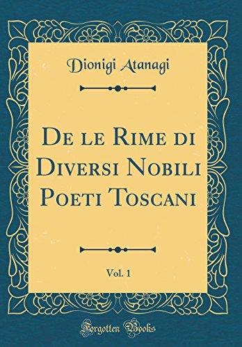 de Le Rime Di Diversi Nobili Poeti Toscani, Vol. 1 (Classic Reprint)