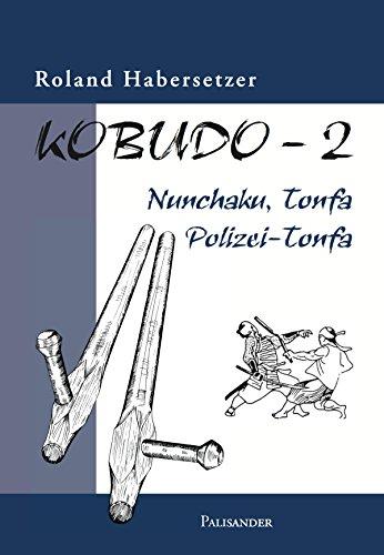 Kobudo 2: Nunchaku, Tonfa, Polizei-Tonfa