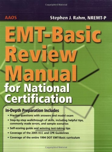 EMT-Basic Review Manual For National Certification by American Academy of Orthopaedic Surgeons (AAOS) (2006-05-02)