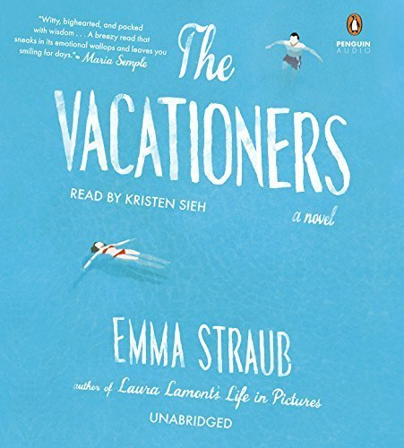 The Vacationers: A Novel by Straub, Emma (2014) Audio CD