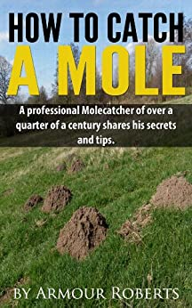 How to catch a mole (English Edition) von [Roberts, Armour]