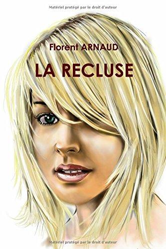La Recluse par Florent ARNAUD