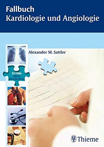 Fallbuch Kardiologie und Angiologie: 55 Fälle aktiv bearbeiten