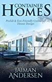 Shipping Container Homes: Prefab & Eco-friendly Container House Design (English Edition)