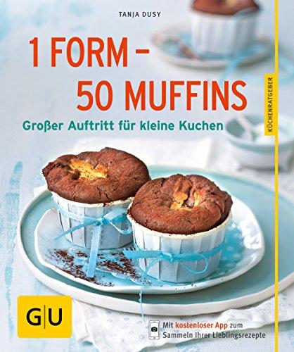1 Form - 50 Muffins: Großer Auftritt für kleine Kuchen
