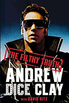 The Filthy Truth (English Edition) von [Clay, Andrew Dice, Ritz, David]