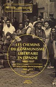 Les chemins du communisme libertaire en Espagne par  Myrtille